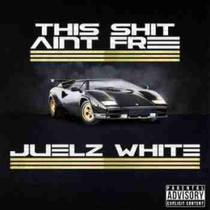 Juelz White - Only For Pretty Girls Ft. Hus Kingpin & Supreme Cerebral